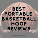 Best Portable Basketball Hoop Reviews {Top 10}  Exclusive Buying Guide