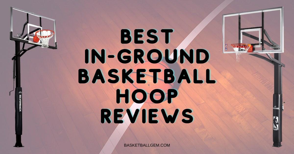 best in ground basketball hoop for driveway, backyard, home, fun