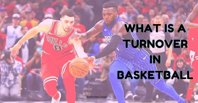 What is a Turnover in Basketball? {Comprehensive Guide}