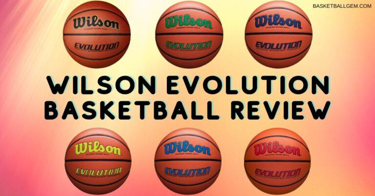 Wilson Evolution Basketball Review (Buy or Not?) – Basketball Gem