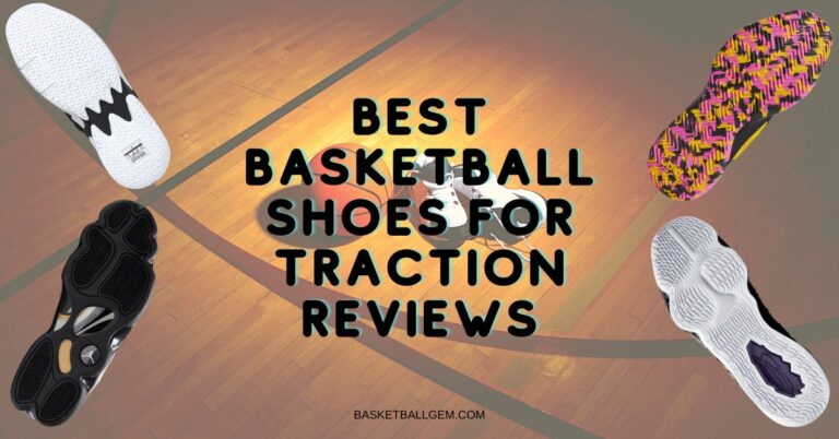 Best Basketball Shoes for Traction Reviews {Top 10} Exclusive Buying Guide