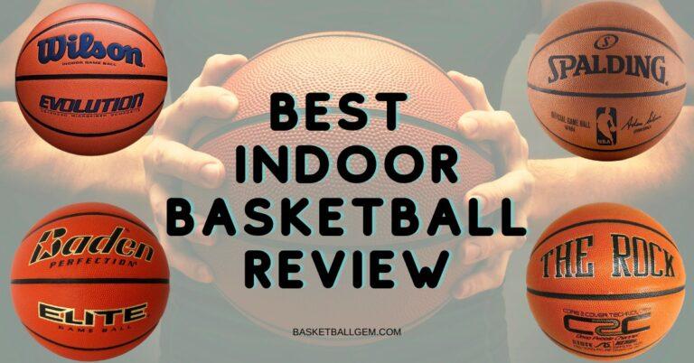 Best Indoor Basketball Reviews {Top-10} Exclusive Buying Guide