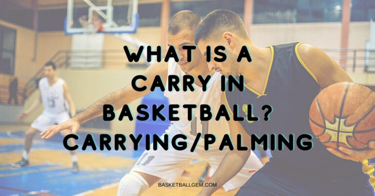 carrying or palming in basketball
