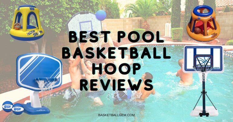 Best Pool Basketball Hoop Reviews [Top 10] Exclusive Buying Guide