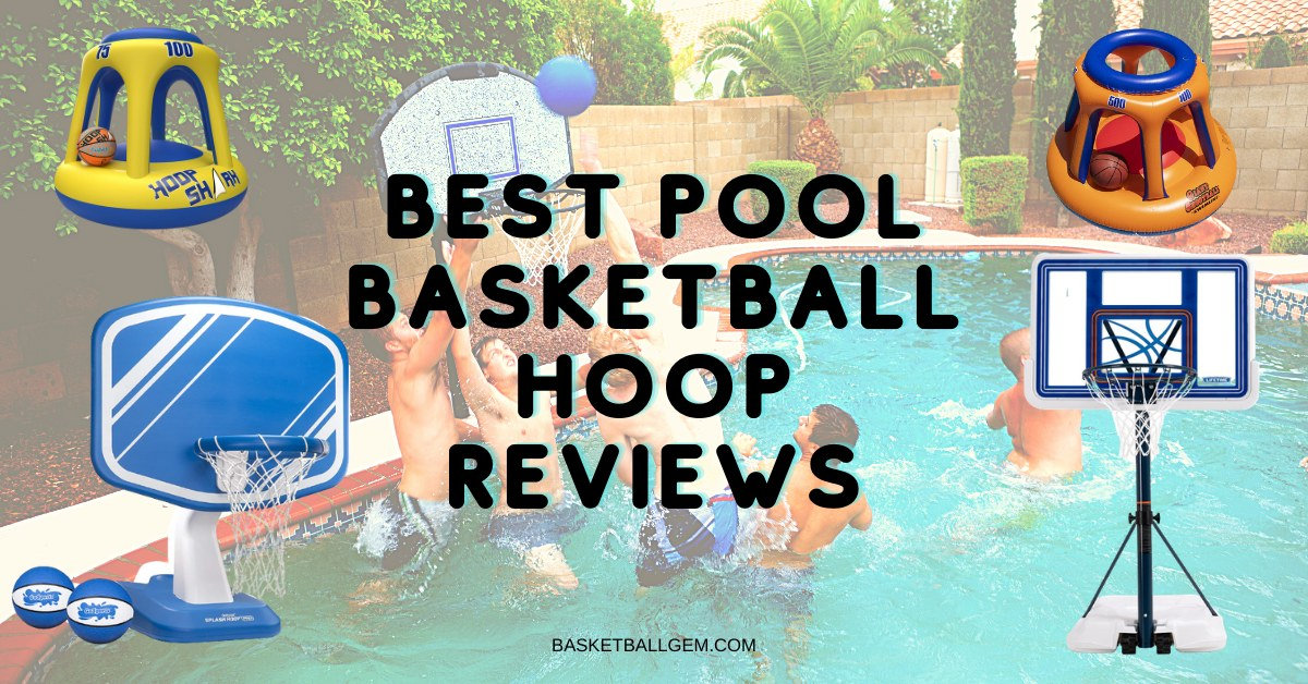 best pool basketball hoop for dunking, saltwater, in-ground pool, above ground pool